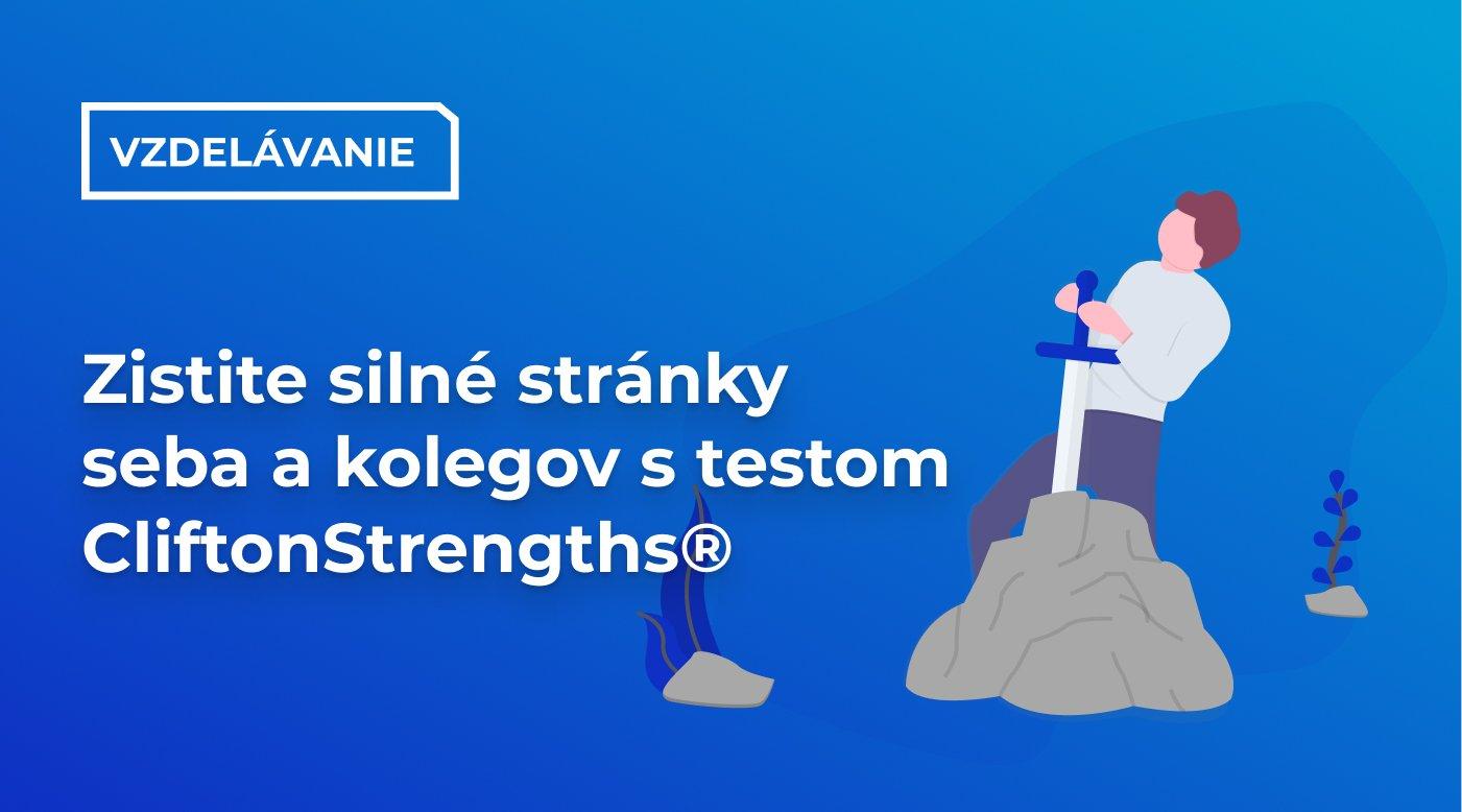 Zistite silné stránky seba a kolegov s testom CliftonStrengths®