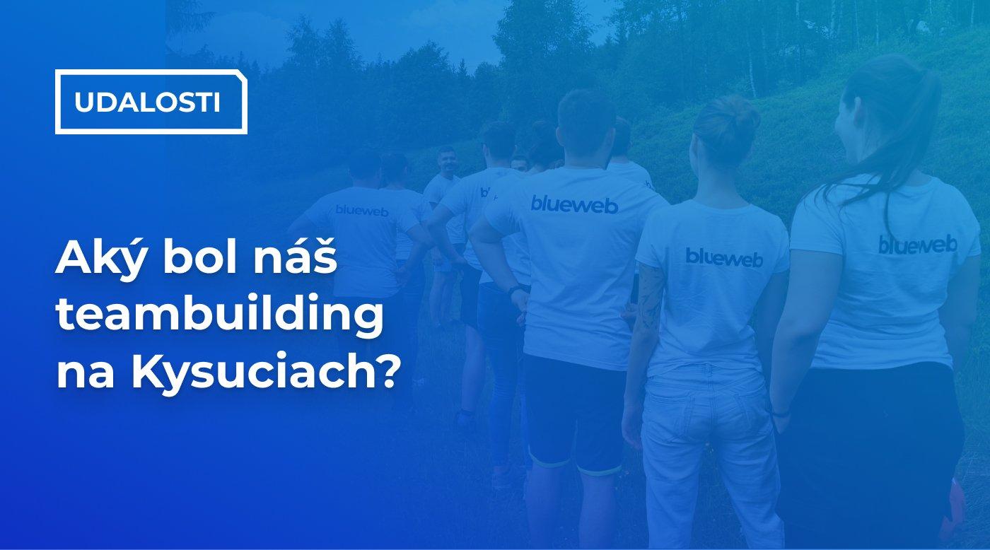 Aký bol náš teambuilding na Kysuciach?