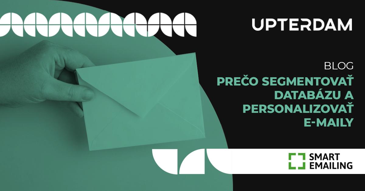Prečo segmentovať databázu a personalizovať e-maily